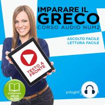 Imparare il Greco - Lettura Facile - Ascolto Facile - Testo a Fronte: Greco Corso Audio, Num. 2 [Learn Greek - Easy Reading - Easy Listening]