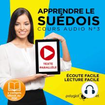 Apprendre le Suédois - Écoute facile - Lecture facile - Texte Parallèle: Cours Audio No. 3 [Learn Swedish: Audio Course 3]: Lire et Écouter des Livres en Suédois