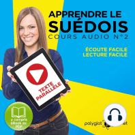 Apprendre le Suédois - Écoute facile - Lecture facile - Texte Parallèle: Cours Audio No. 2 [Learn Swedish: Audio Course 2]: Lire et Écouter des Livres en Suédois