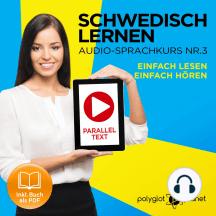 Schwedisch Lernen: Einfach Lesen, Einfach Hören: Schwedisch Paralleltext - Audio-Sprachkurs Nr. 3 - Der Schwedisch Easy Reader - Easy Audio Sprachkurs