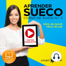 Aprender Sueco - Textos Paralelos - Fácil de ouvir - Fácil de ler CURSO DE ÁUDIO DE SUECO N.o 3 - Aprender Sueco - Aprenda com Áudio