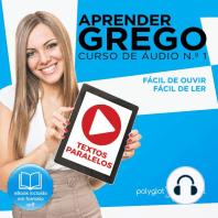 Aprender Grego - Textos Paralelos - Fácil de ouvir - Fácil de ler CURSO DE ÁUDIO DE GREGO N.o 1 - Aprender Grego - Aprenda com Áudio