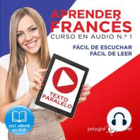 Aprender Francés - Texto Paralelo - Fácil de Leer - Fácil de Escuchar
