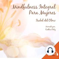 Mindfulness Integral Para Mujeres