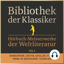 Bibliothek der Klassiker: Hörbuch-Meisterwerke der Weltliteratur, Teil 2: 43 Stunden Novellen, Kurzgeschichten, Märchen, Sagen und Gedichte in einer Box!