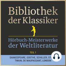 Bibliothek der Klassiker: Hörbuch-Meisterwerke der Weltliteratur, Teil 1: 29 Stunden Novellen, Kurzgeschichten, Märchen, Sagen und Gedichte in einer Box!