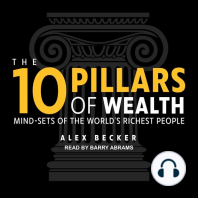 The 10 Pillars of Wealth: Mind-Sets of the World's Richest People