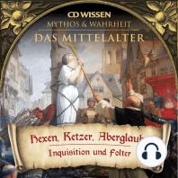 CD WISSEN - MYTHOS & WAHRHEIT - Das Mittelalter - Hexen, Ketzer, Aberglaube