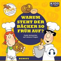 CD WISSEN - Junior - KIDS Academy - Warum steht der Bäcker so früh auf?