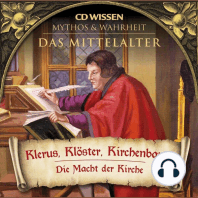 CD WISSEN - MYTHOS & WAHRHEIT - Das Mittelalter - Klerus, Klöster, Kirchenbauer