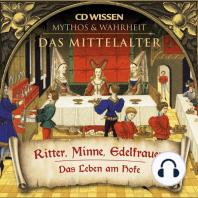 CD WISSEN - MYTHOS & WAHRHEIT - Das Mittelalter - Ritter, Minne, Edelfrauen