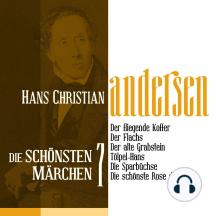 Der fliegende Koffer: Die schönsten Märchen von Hans Christian Andersen 7