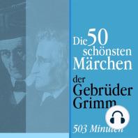 Die 50 schönsten Märchen der Gebrüder Grimm