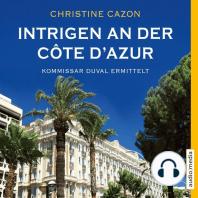 Intrigen an der Côte d'Azur. Kommissar Duval ermittelt
