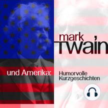 Mark Twain und Amerika: Humorvolle Kurzgeschichten