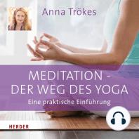 Meditation - der Weg des Yoga