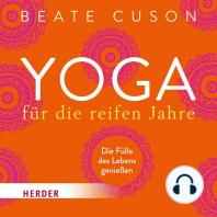 Yoga für die reifen Jahre