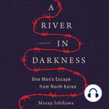 A River in Darkness: One Man's Escape from North Korea