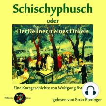 Schischyphusch: oder Der Kellner meines Onkels
