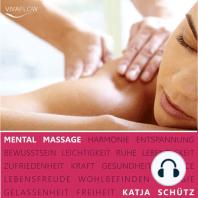 Mental Massage - Muskelentspannung, Aktivierung der Selbstheilungskräfte & Regeneration