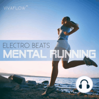 Mental Running - Motivation zum Laufen mit Electronic Beats und 100% Regeneration