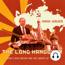 The Long Hangover: Putin's Russia and the Ghosts of the Past