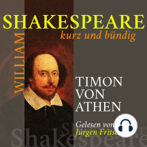 Timon von Athen: Shakespeare kurz und bündig