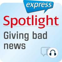 Spotlight express - Kommunikation – Schlechte Nachrichten überbringen
