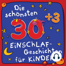 30plus3 Einschlaf-Geschichten: Märchen und Geschichten für guten Schlaf und süße Träume