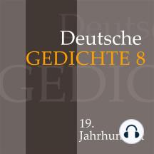 Deutsche Gedichte 8: 19. Jahrhundert: Werke von Eduard Mörike, Nikolaus Lenau, Adalbert Stifter, Friedrich Hebbel und Georg Herwegh