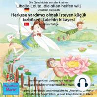 Die Geschichte von der kleinen Libelle Lolita, die allen helfen will. Deutsch-Türkisch / Herkese yardimci olmak isteyen küçük kizböcegi Lale'nin hikayesi. Almanca-Türkce.