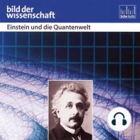 Einstein und die Quantenwelt