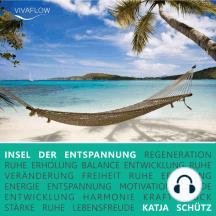 Insel der Entspannung: Phantasiereise für mehr Glück, Kraft und innere Balance