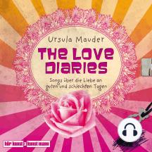 The Love Diaries: Songs über die Liebe an guten und schlechten Tagen