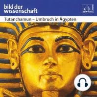 Tutenchamun - Umbruch in Ägypten