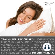 Traumhaft einschlafen - Hilfe bei Schlafstörungen durch Hypnose, Autogenes Training und Entspannung: Zuverlässige Einschlafhilfe bei Schlafproblemen & Schlaflosigkeit