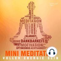 Voller Energie sein mit Mini Meditation