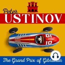 Peter Ustinov – The Grand Prix of Gibraltar: A devastating look at sports car racing