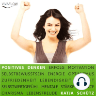 Positives Denken - Erfolg & Motivation durch Selbstbewusstsein und mentale Stärke