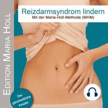 Reizdarmsyndrom lindern: Mit der Maria-Holl-Methode (MHM)