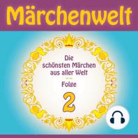 Märchenwelt – Die schönsten Märchen aus aller Welt. Folge 2