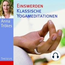 Einswerden: Klassische Yogameditation