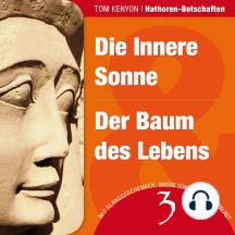 Die Innere Sonne & Der Baum des Lebens: Zwei Botschaften der Hathoren (Hörbuch mit Klanggeschenken)