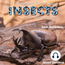 101 Amazing Facts about Insects: ...and other arthropods