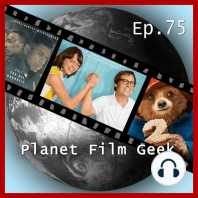 Planet Film Geek, PFG Episode 75