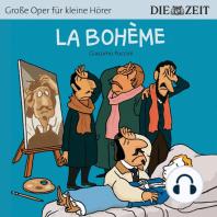 """La Bohème - Die ZEIT-Edition """"Große Oper für kleine Hörer"""" (Ungekürzt)"""