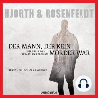 Der Mann, der kein Mörder war - Die Fälle des Sebastian Bergman, Band 1 (Ungekürzt)