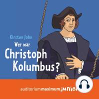 Wer war Christoph Kolumbus? (Ungekürzt)