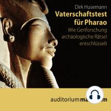 Vaterschaftstest für Pharao (Ungekürzt)