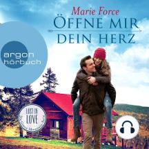 Öffne mir dein Herz - Lost in Love - Die Green-Mountain-Serie 6 (Ungekürzte Lesung)